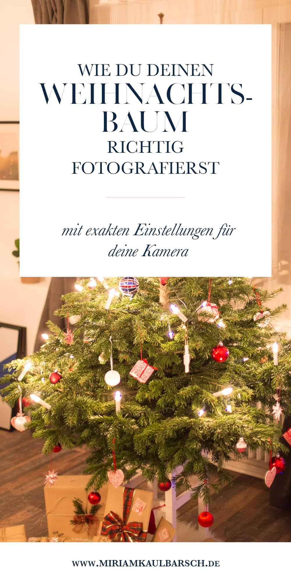 Wie du deinen Weihnachtsbaum fotografierst - mit exakten Einstellungen für deine Kamera!