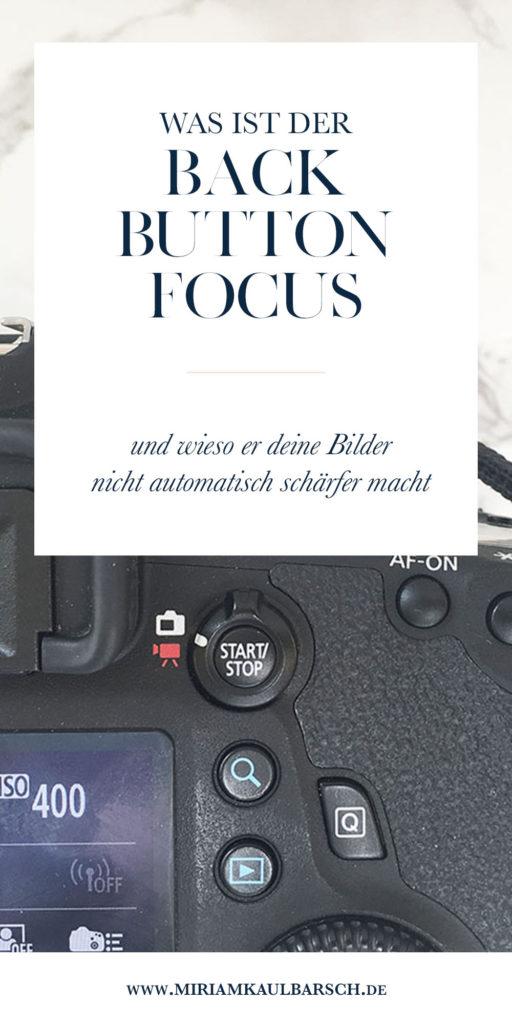 Was ist der Back Button Focus - wie stelle ich ihn ein? Und wieso macht er deine Bilder nicht automatisch schärfer?