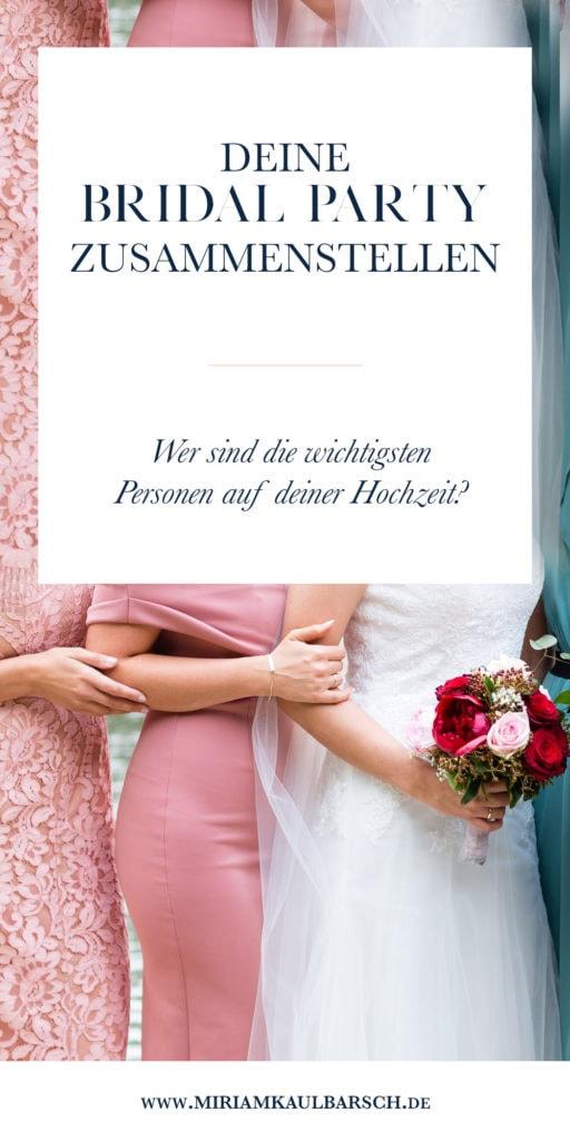 Deine Bridal Party zusammenstellen... wer sind die wichtigsten Menschen auf deiner Hochzeit?