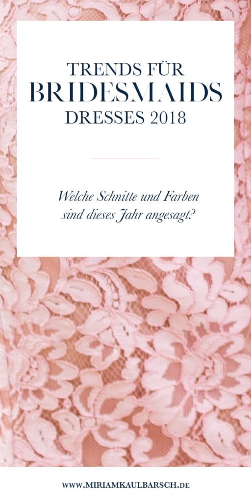 Trends für Farben und Schnitte bei Brautjungfern-Kleidern 2018