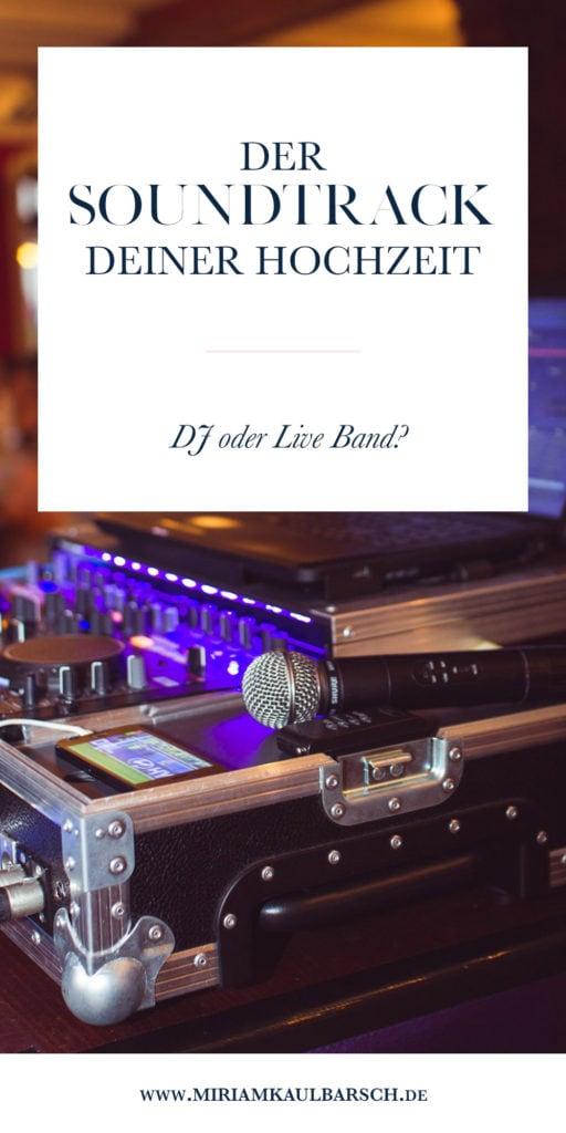 Der Soundtrack deiner Hochzeit - DJ oder Live Band?