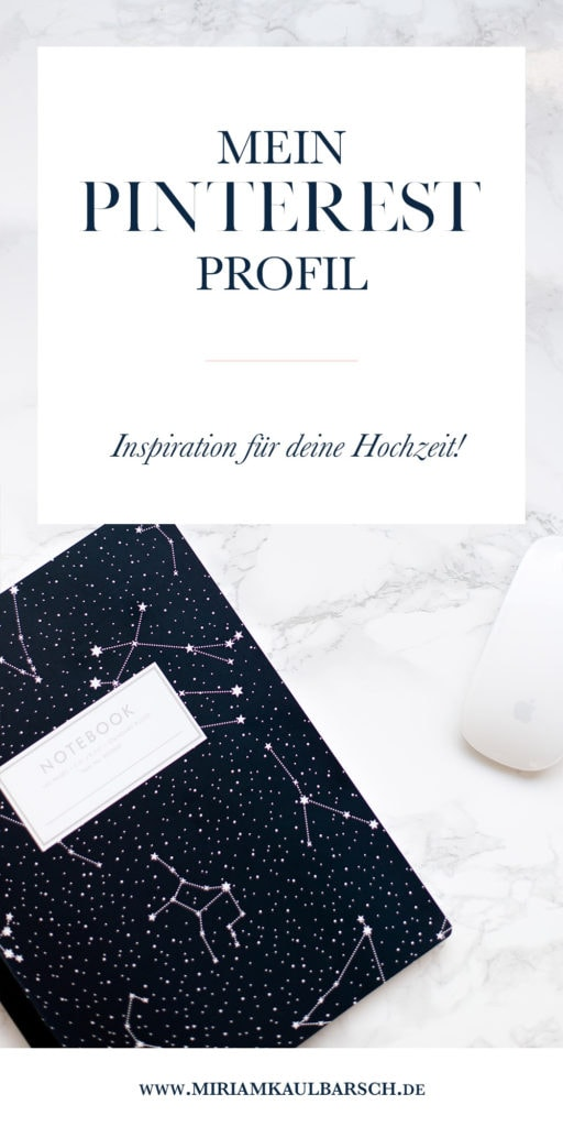 Mein Pinterest Profil - Inspiration & Ideen für deine Hochzeit!