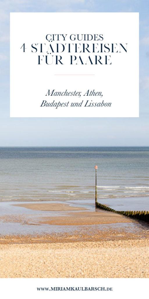 Cityguides: 4 Städtereisen für Paare, die perfekt für ein Wochenende sind: Manchester, Budapest, Athen, Lissabon