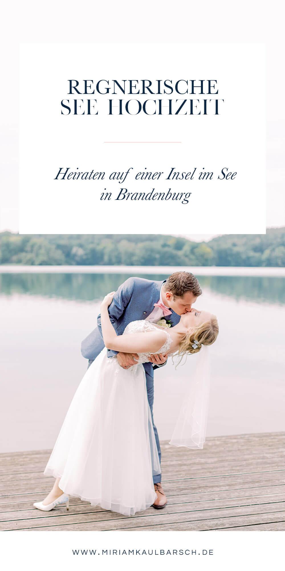 Regnerische See Hochzeit - Heiraten auf einer Halbinsel in Brandenburg