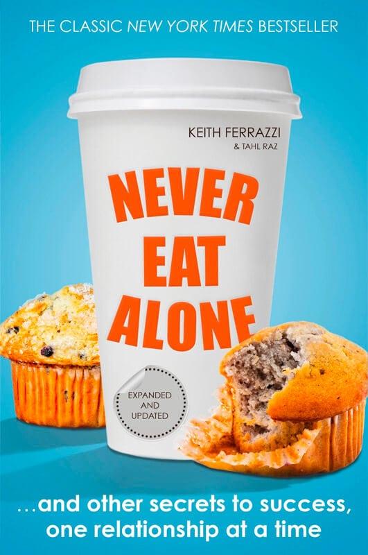 Keine Buchempfehlung - Never Eat Alone