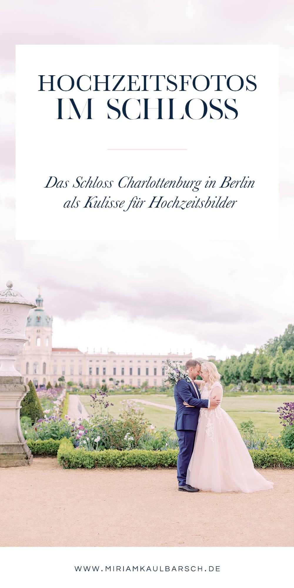 Hochzeitsfotos im Schloss Charlottenburg mit Hochzeitsfotograf Berlin Miriam Kaulbarsch