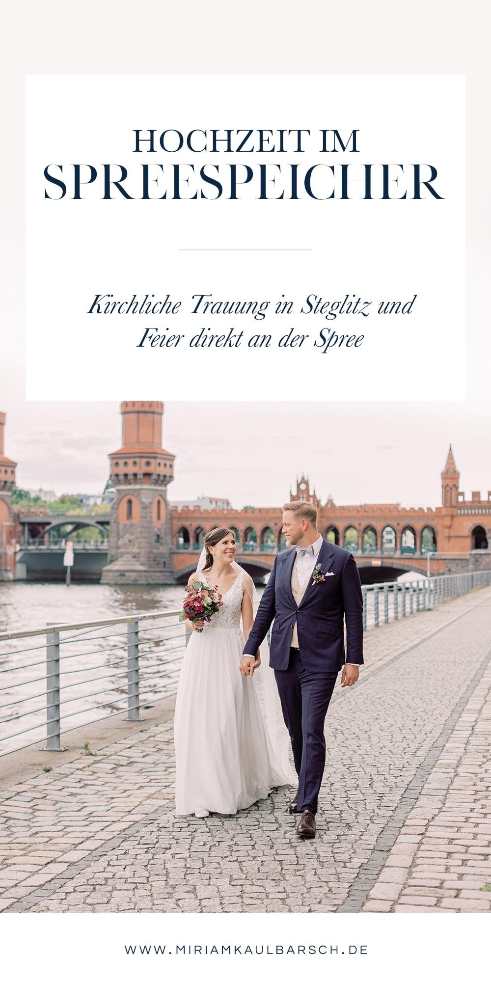 Hochzeit im Spreespeicher Berlin mit kirchlicher Trauung in Steglitz